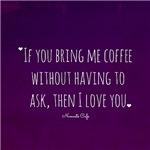 Bring me Coffee-I Love You
