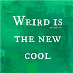Weird is the New Cool