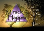 Miracles Happen <br> One Day At A Time