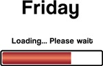 Friday is coming