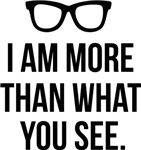 I am more than what you see