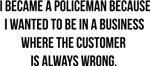 Became a policeman