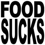 Food Sucks
