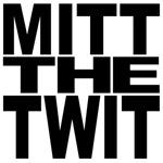 Mitt The Twit
