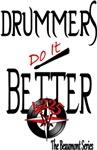Drummers Do It Better