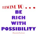 I Resolve To . . . Be Rich!