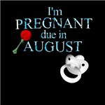 I'm Pregnant due in August