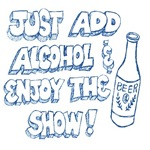 Just Add Alcohol & Enjoy the Show! (light)