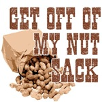 Get off of my Nut Sack (with T&A Designwear logo o