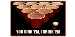Beer Pong - You Sink 'Em, I Drink 'Em