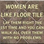 Women Are Like Floor Tile