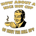 Cup Of Shut The Hell Up Male