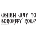 WHICH WAY TO SORORITY ROW T-SHIRT & GIFTS