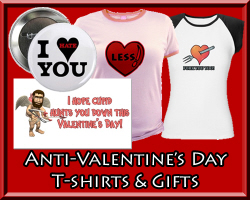 Anti-Valentines Day T-shirts & Gifts for the Cynic