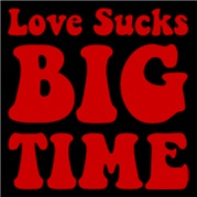 Love Sucks BIG TIME