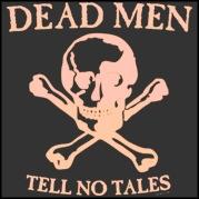 Dead Men Tell No Tales