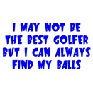 I may not be the best golfer
