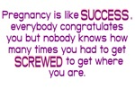 Pregnancy Is Like Success