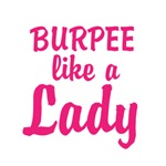 BURPEE like a Lady (pink letters)