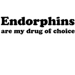 Endorphins are my drug of choice