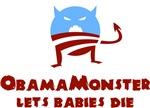 Obama Monster Lets Babies Die