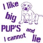I like big pup's and I cannot lie