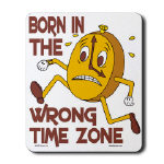 Born in the Wrong Time Zone