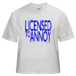 Licensed to Annoy