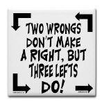 2 Wrongs Don't Make A Right