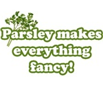 Parsley Makes Everything Fancy