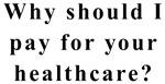 No Socialized Healthcare