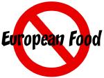 Anti European Food