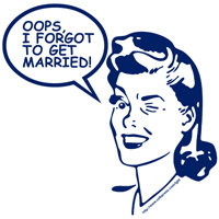 OOPS, I FORGOT TO GET MARRIED!