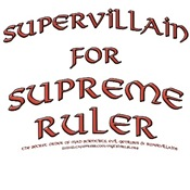 Supervillain for Supreme Ruler T-shirts & Gifts