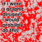 If I were a Graphic Designer