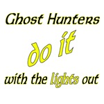 Ghost Hunters Do It With The Lights Out