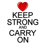 Keep Strong and Carry On (Keep Calm Inspired)