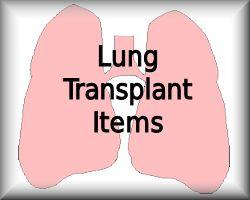 Lung Transplant Items