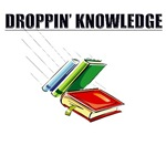 Droppin' Knowledge