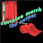 CURTAINS match the CARPET