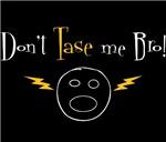 Dont Tase Me Bro 2