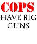 COPS have big guns