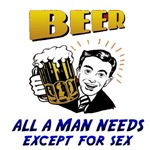 Beer all a man needs, except for sex
