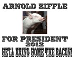 Arnold Ziffle for president 2012 He'll bring home