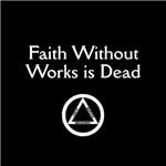 Faith Without Works (Dark Shirts)