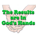 The Results are in God's Hands