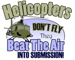 Helicopters Don't Fly...