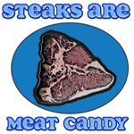 Steaks are Meat Candy