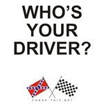 REBEL & CHECKERED FLAG<br />WHO'S YOUR DRIVER?