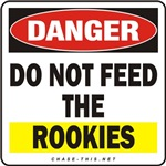 DANGER:  DO NOT FEED<br/>THE ROOKIES-YELLOW STRIPE